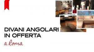 divani angolari in offerta roma